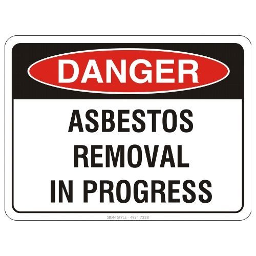 Danger - Asbestos Removal In Progress Sign