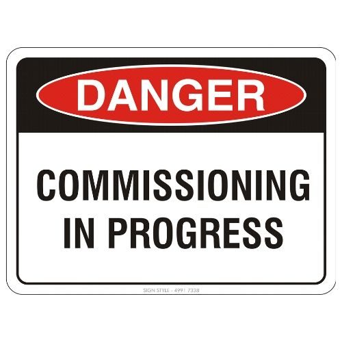 Danger - Commissioning In Progress