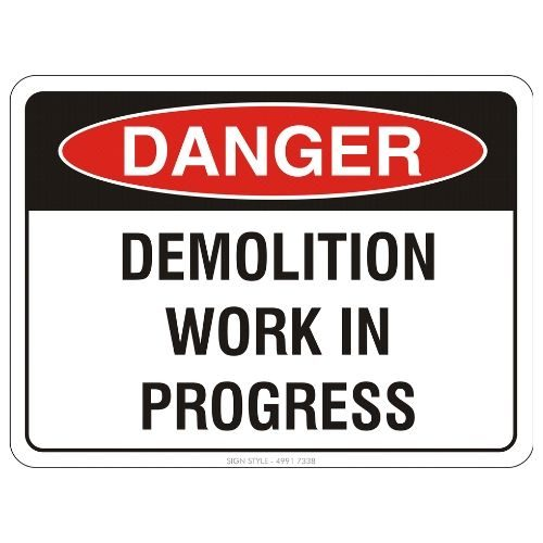 Danger - Demolition Work In Progress Sign