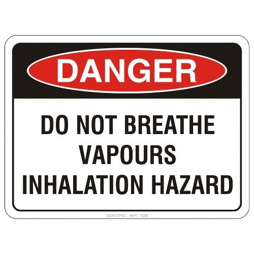 Danger - Do Not Breathe Vapours Inhalation Hazard Sign