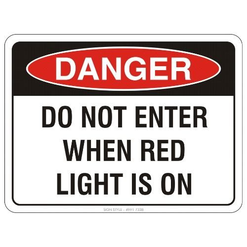 Danger - Do Not Enter When Red Light Is On Sign