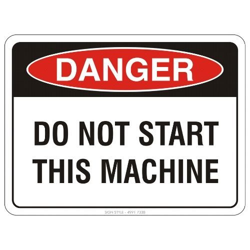 Danger - Do Not Start This Machine Sign