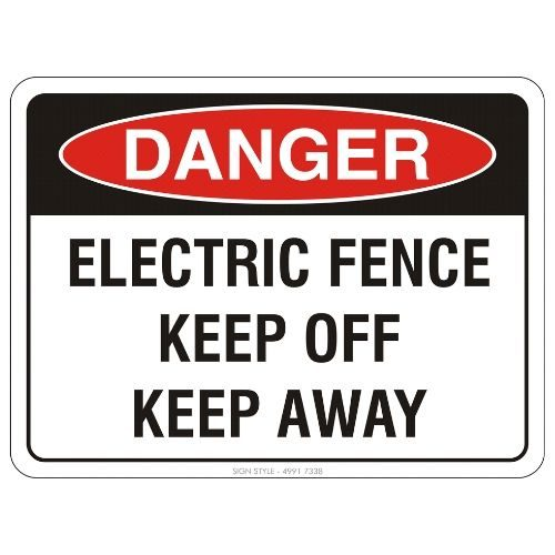 Danger - Electric Fence Keep Off Keep Away Sign