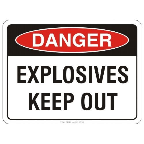 Danger - Explosives Keep Out Sign