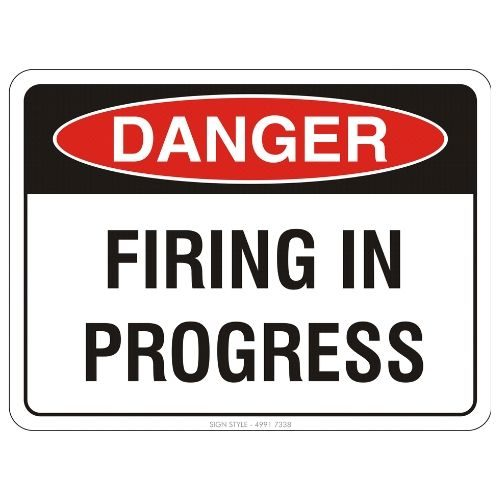 Danger - Firing In Progress Sign