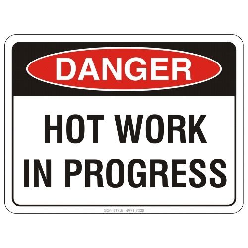 Danger - Hot Work In Progress Sign