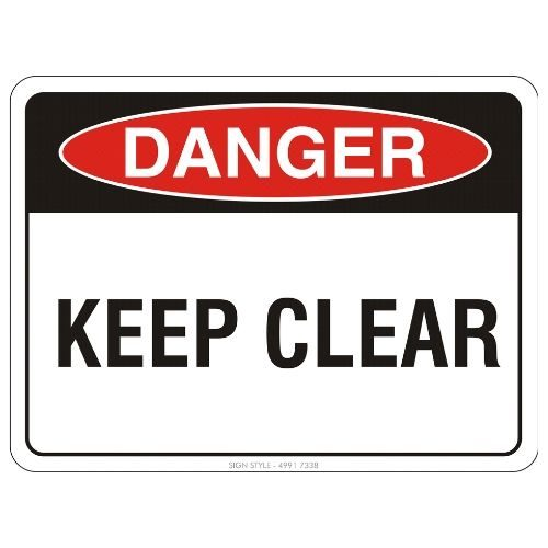 Danger - Keep Clear Sign