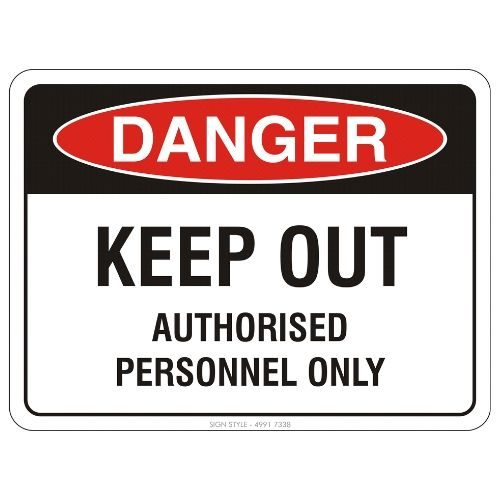 Danger - Keep Out Authorised Personnel Only Sign