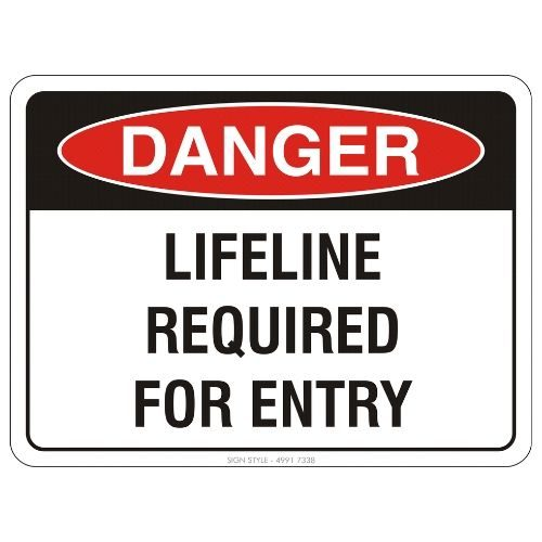 Danger - Lifeline Required For Entry Sign