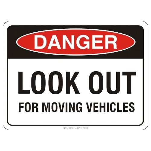 Danger - Look Out For Moving Vehicles Sign