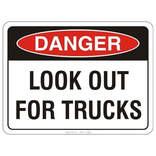 Danger - Look Out For Trucks Sign