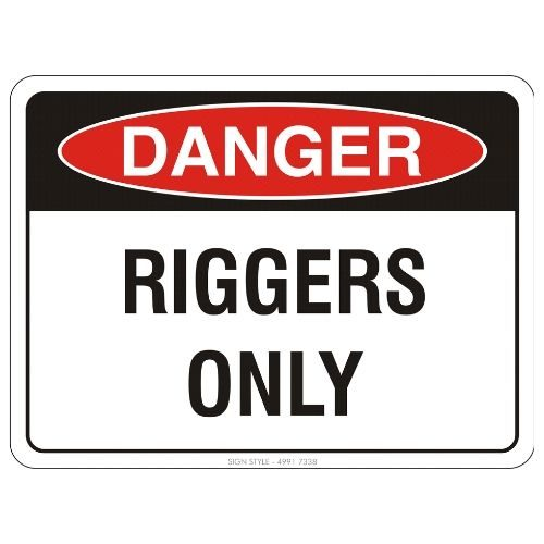 Danger - Riggers Only Sign