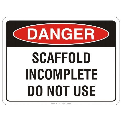 Danger - Scaffold Incomplete Do Not Use Sign
