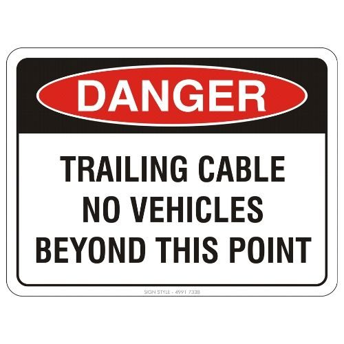 Danger - Trailing Cable No Vehicles Beyond This Point Sign
