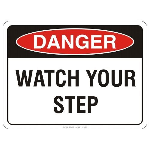 Danger - Watch Your Step Sign
