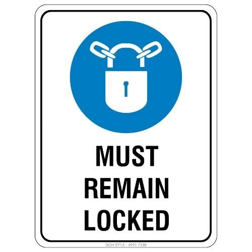 Mandatory - Must Remain Locked Sign