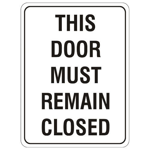 Mandatory - This Door Must Remain Closed Sign