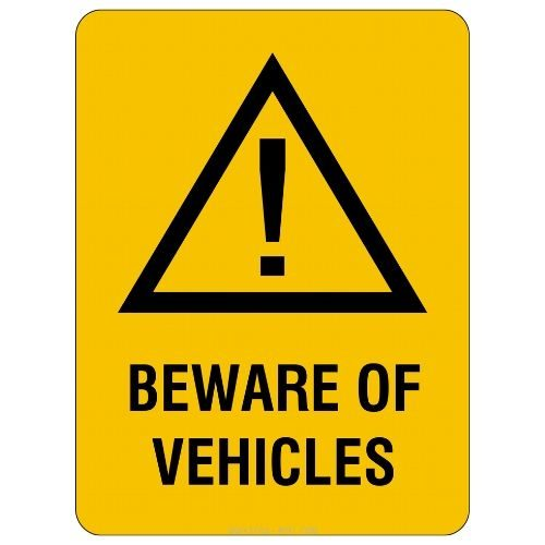 Warning - Beware Of Vehicles Sign