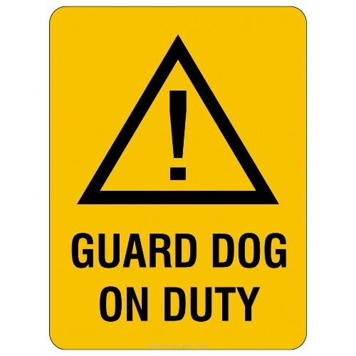 Warning - Guard Dog On Duty Sign