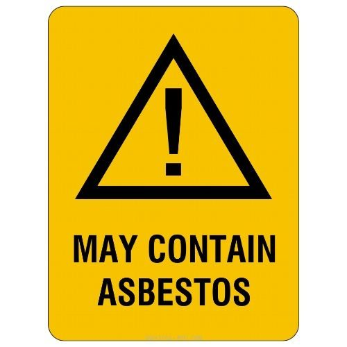 Warning - May Contain Asbestos Sign
